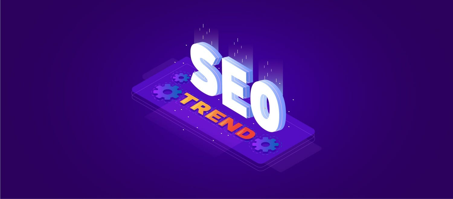 The Top 8 SEO Trends That Are Still Relevant For 2018-2019